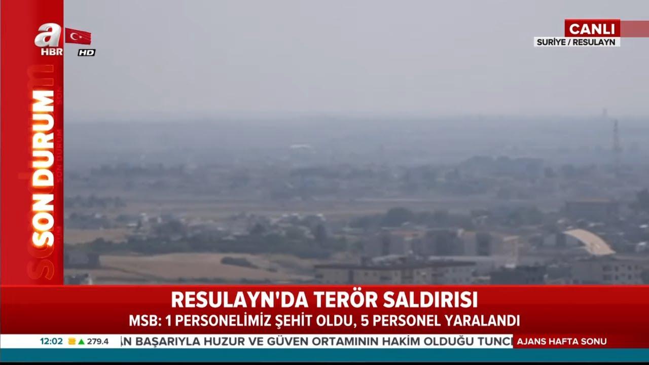 Son Dakika: Resulayn'da Saldırı: 1 Şehidimiz Var! / A Haber