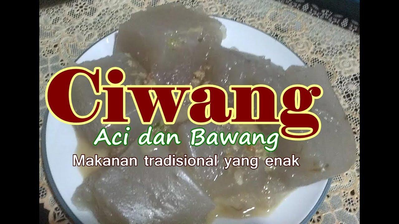 Cara Membuat Ciwang Sambal Pedas Makanan Jajanan Tradisional Yang Enak Youtube