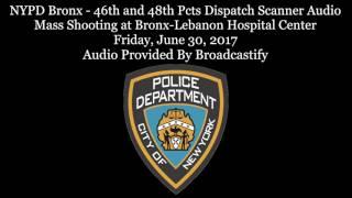 Full NYPD Bronx Dispatch Scanner Audio Mass Shooting at Bronx Lebanon Hospital Center
