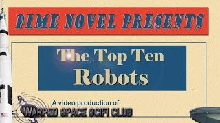 Top 10 Robots of Science Fiction