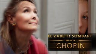 "Elizabeth Sombart  ""The Art Of Chopin""   Short Film"