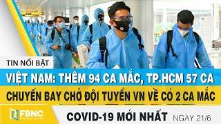 Tin tức Covid-19 mới nhất hôm nay 21/6 | Dich Virus Corona Việt Nam hôm nay | FBNC