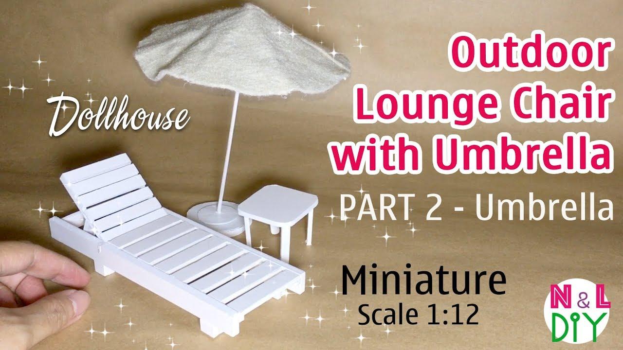DIY Miniature Outdoor Lounge Chair With Umbrella | Part 2   The Umbrella