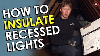 how to insulate recessed lights in attic with insulite covers
