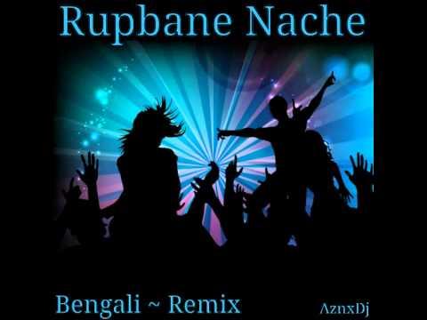 Rupbane Nache | Bengali Remix
