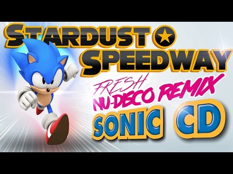 Stardust Speedway Remix - Sonic CD JP / PAL (Nu-Disco)