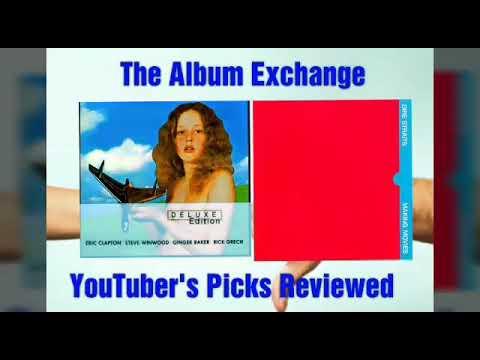 The Album Exchange #3 Blind Faith vs Dire Straits