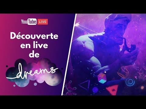 DREAMS : Découverte en live !
