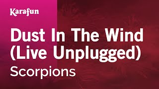 Karaoke Dust In The Wind (Live Unplugged) - Scorpions *