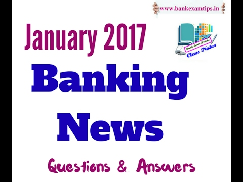 Banking News January 2017  Latest Banking Current Affairs 2017 for all Competitive Exams in 2017
