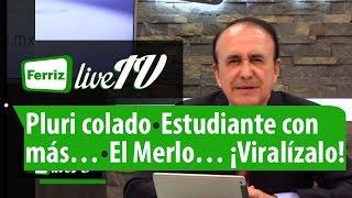Ferriz LIVE TV- 14 de Mayo, 2015-Programa 87