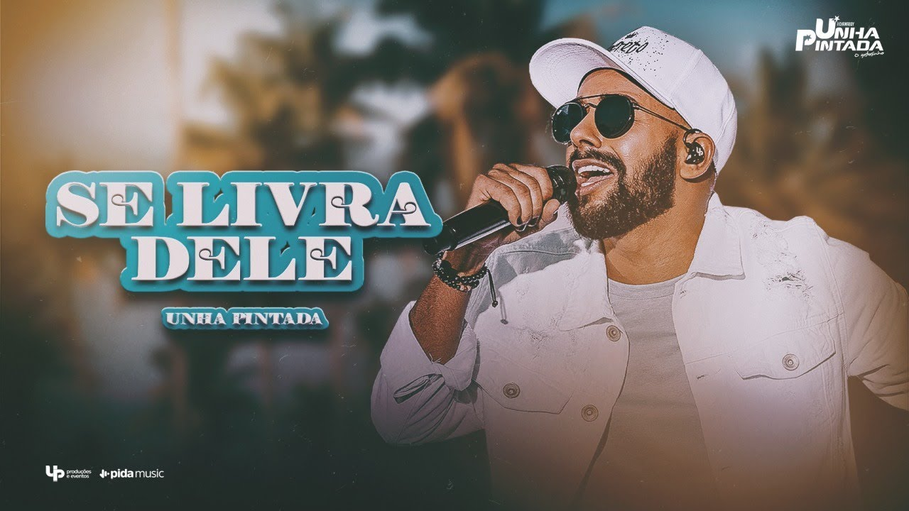 Download Unha Pintada - Se Livra Dele - EP Unha Sunset (Clipe Oficial)
