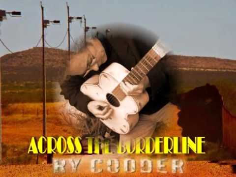 Ry Cooder      Across The Borderline