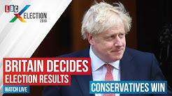LBC Election 2019 - General Election Results Live   Britain Decides
