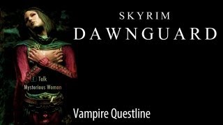 [Skyrim] Dawnguard Complete Vampire Questline (Main plot only)