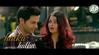 Halka halka Whatsapp status video | latest | Fanney khan | Sunidhi chauhan | Aishwarya Rai | latest