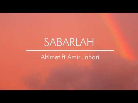 Altimet ft Amir Jahari - Sabarlah (lirik)