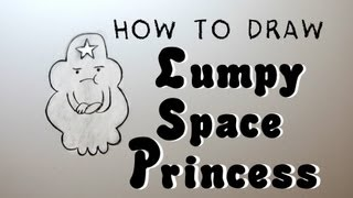 Ep. 66  How to draw Lumpy Space Princess