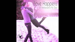 Dj Aristocrat Aly Soul Love Happens Video
