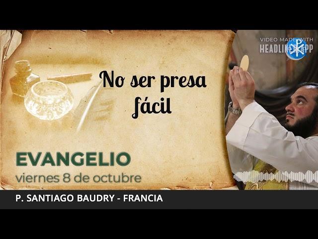 Evangelio de hoy, 8 de octubre de 2021   No ser presa fácil