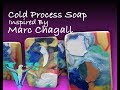 Cold Process Soap Inspired by Marc Chagall