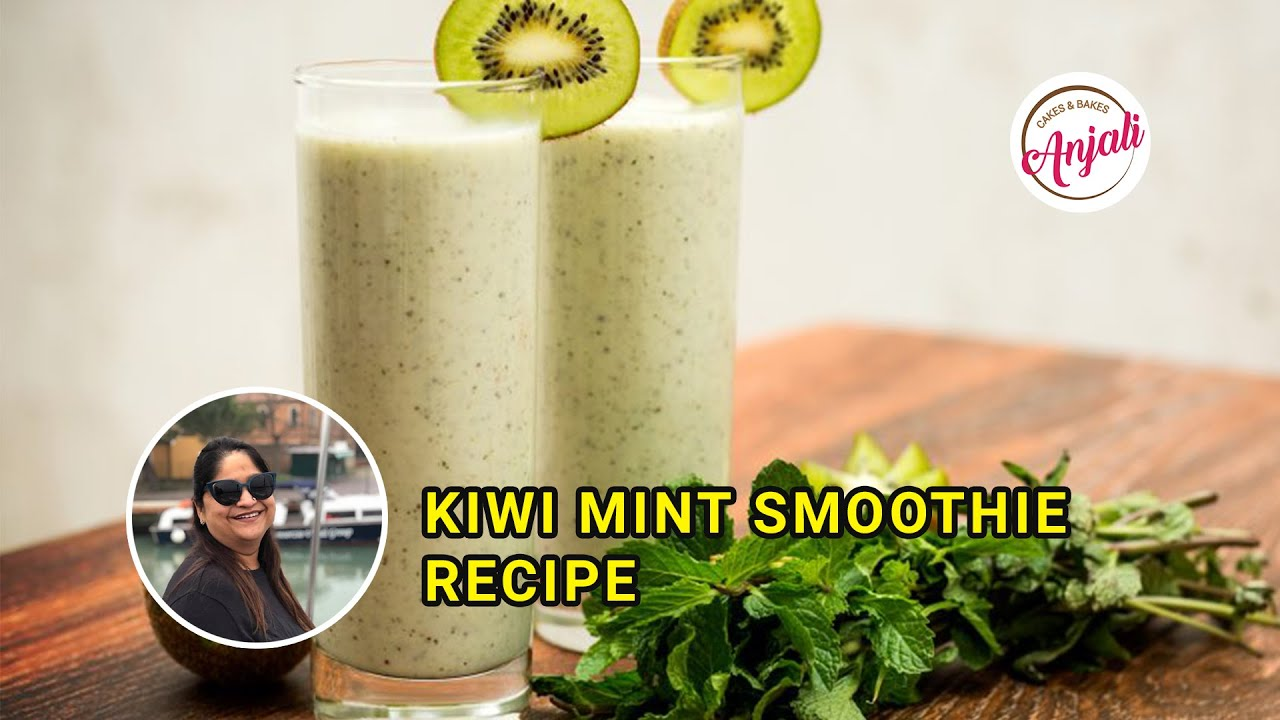 Kiwi Mint Smoothie Recipe | Anjali Cakes & Bakes