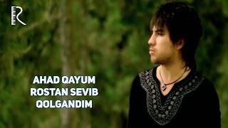 Ahad Qayum - Rostan sevib qolgandim   Ахад Каюм - Ростан севиб колгандим