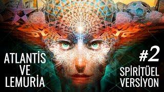 ATLANTiS Ve LEMURiA-2│ Savaştan Öncesi - Ruhsal Altın Çağ • (Agartha, Mu Kıtası)
