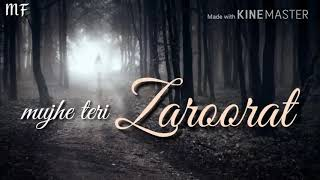 Mujhe Teri zaroorat hai  Ek Villain  WhatsApp status video song  30 second video song