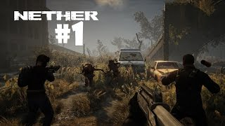NETHER: RESURRECTED Gameplay (PC) - Part #1 - The Apocalypse Just Got Real!
