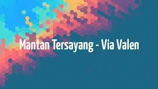 Mantan Tersayang - Via Vallen || Lirik Lagu