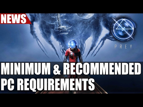 Prey Minimum & Maximum PC System Specs Requirements Revealed thumbnail
