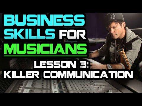 Business Skills For Musicians: Killer Communication Skills