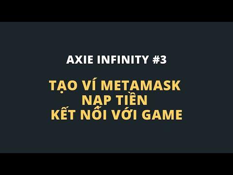 Axie Infinity | Hướng dẫn tạo ví Metamask - Nạp tiền - Kết nối với game