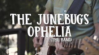 """Ophelia"" (The Band) - The Junebugs"