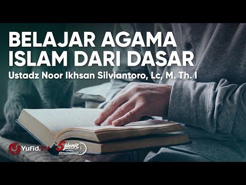 Kitab Ushul Sittah: Belajar Agama Islam Dari Dasar - Ustadz Noor Ikhsan Silviantoro