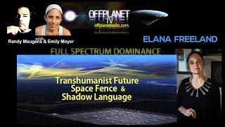 Elana Freeland: Transhumanist Future, Space Fence, and Twilight Language