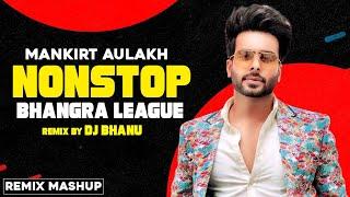 Mankirat Aulakh | Nonstop Bhangra League | DJ Bhanu | Latest Punjabi Songs 2020 | Speed Records