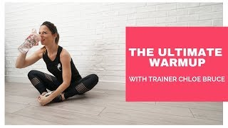 15 Minute ultimate warm up | How to Warm up for exercise with Chloe Bruce