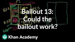 Bailout 13: Does the bailout have a chance of working?