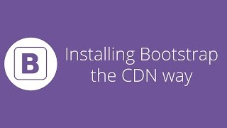 Bootstrap tutorial 2 - Installing Bootstrap the CDN way