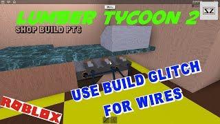 boutique Build Pt6 - utiliser Build Glitch pour fils - bois Tycoon 2 - Roblox