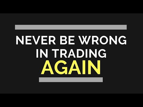 Do This And Never Be Wrong In Trading Again