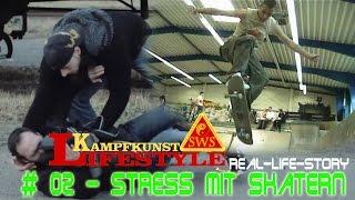 Real-Life-Storys Selbstverteidigung #2 - Stress mit Skatern    KAMPFKUNST LIFESTYLE