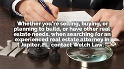 Experienced Real Estate Attorney in Jupiter FL Can Handle All of Your Real Estate