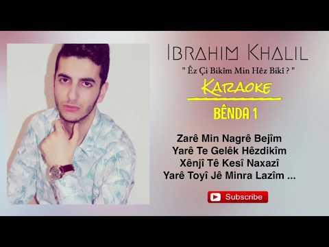 Ibrahim Khalil - Êz Çi Bikîm Min Hez Bikî ? - Karaoke  - 2017 Full Version