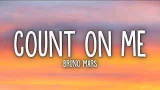 Bruno Mars - Count on Me (Lyrics)