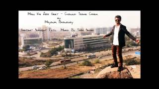 Mai koi aisa geet - Chand tare| Yes Boss | Cover by Mayank Bhanagay