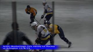 Acton Boxborough Varsity Girls Ice Hockey vs Arlington 12/8/15