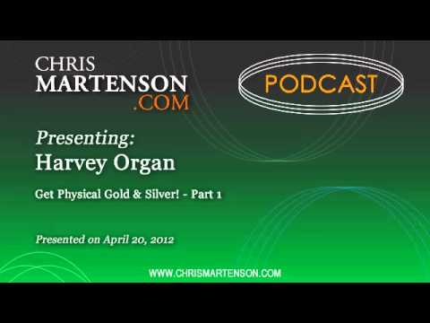 Harvey Organ: Get Physical Gold & Silver!